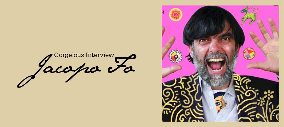 Gorgelous Interview. Jacopo Fo.