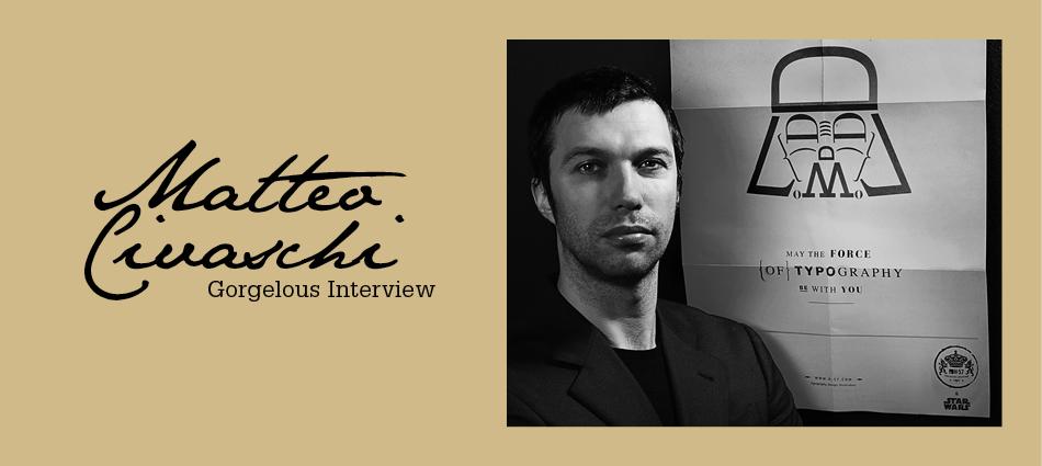 Gorgelous Interview. Matteo Civaschi.